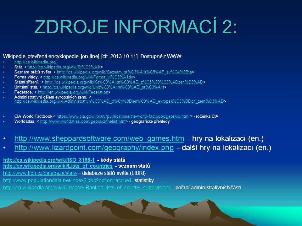 ZDROJE INFORMACÍ 2: Wikipedie, otevřená encyklopedie. [on-line]. [cit. 2013-10-11]. Dostupné z WWW: